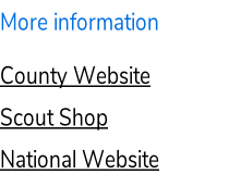 More information                 County Website  Scout Shop  National Website